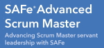 SAFe Advanced Scrum Master SASM